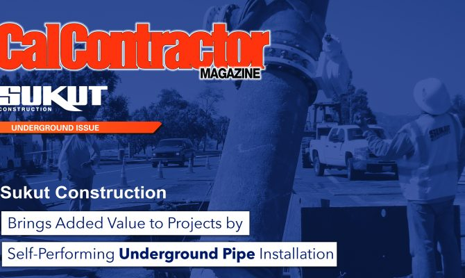Sukut Highlights Its Underground Pipe Installation Abilities in March Edition of CalContractor