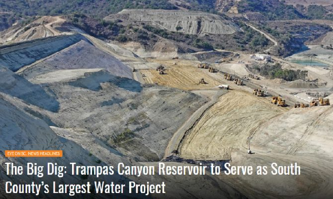 Orange County Register and San Clemente Times Feature Sukut's Trampas Canyon Dam Reservoir Project